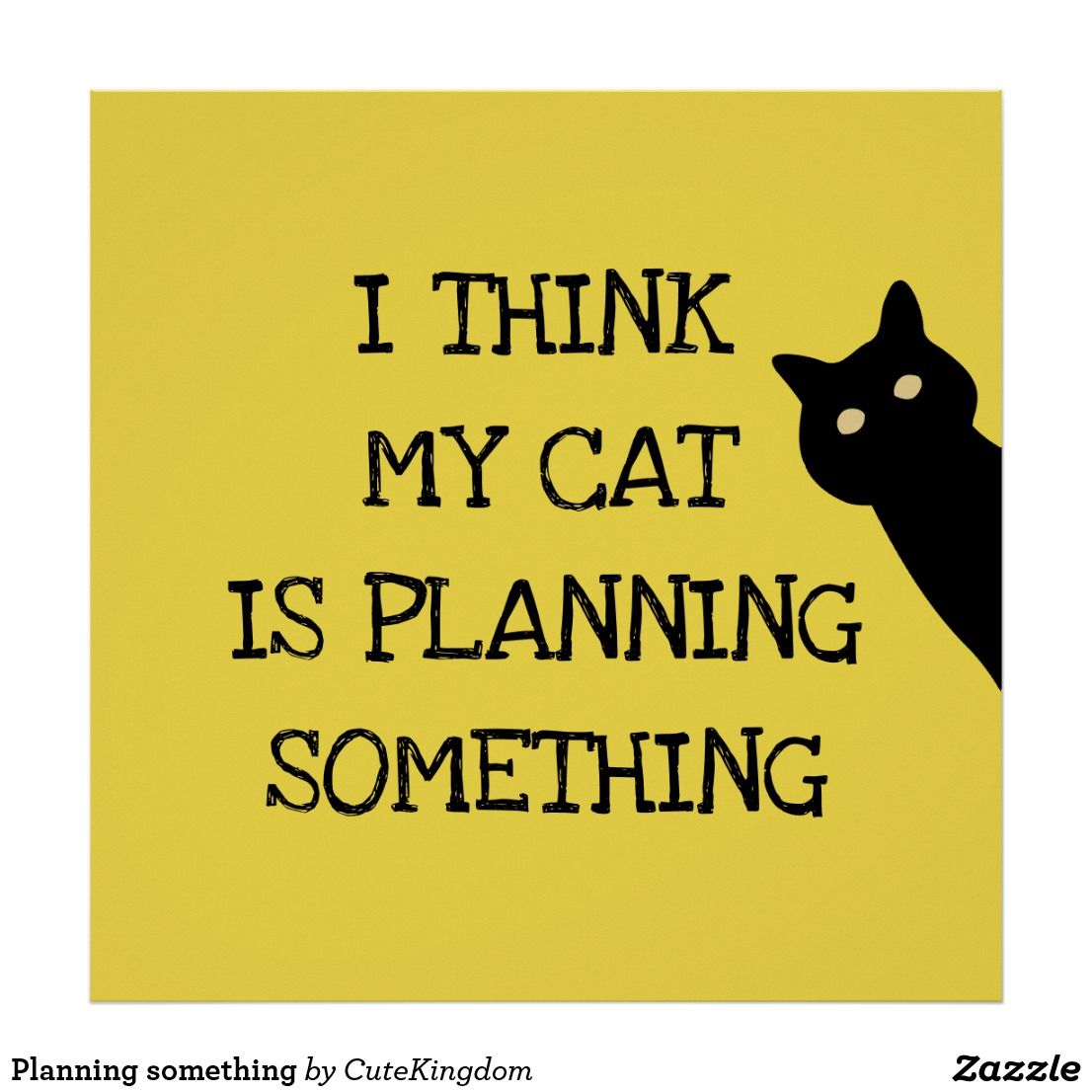 Planning Something Poster Poster Prints Cat Posters Prints
