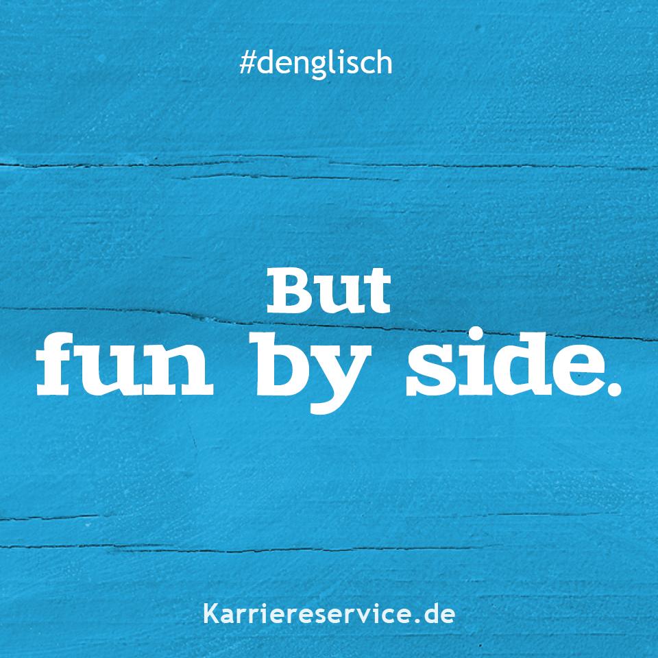 Redewendung Spaß bei Seite. Karriereservice.de
