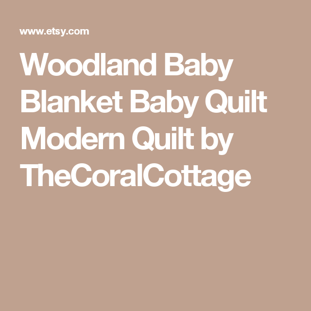 Woodland Baby Blanket Baby Quilt Modern Quilt by TheCoralCottage