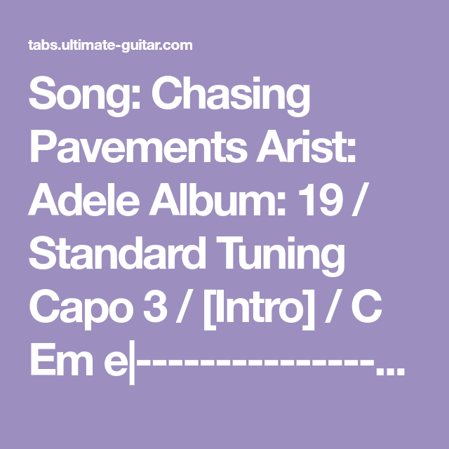 Song: Chasing Pavements Arist: Adele Album: 19 / Standard Tuning ...
