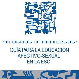 """Silvina Paricio orienta: """"Ni ogros ni princesas"""": Guía para a educación…"""