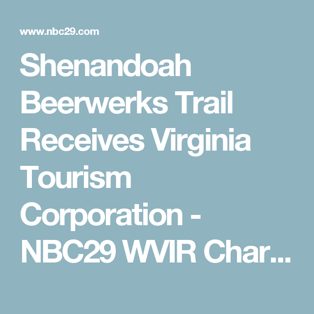 Shenandoah Beerwerks Trail Receives Virginia Tourism Corporation Grant With Images Shenandoah Virginia Tourism