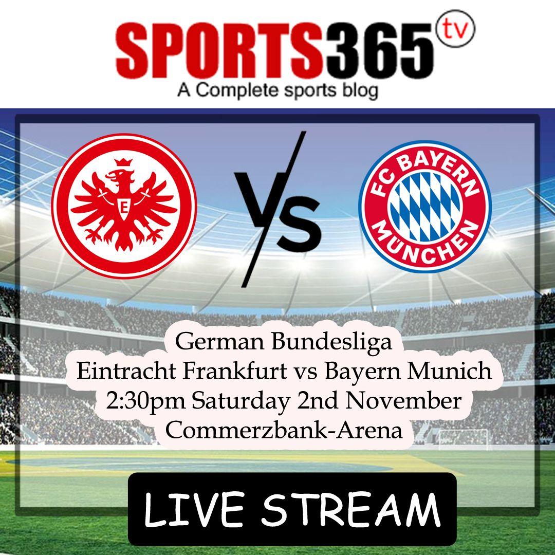 Frankfurt Vs Munich Match Preview Live Stream Watch Online Links Dortmund Bayern Iniesta