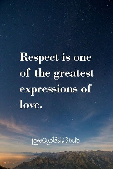 Respect Relationship Quotes Respect is one of the greatest expressions of love. | RESPECT IS A  Respect Relationship Quotes