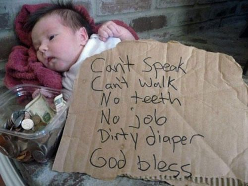 Funny Homeless Sign Baby Funny Signs Funny Babies Funny Quotes