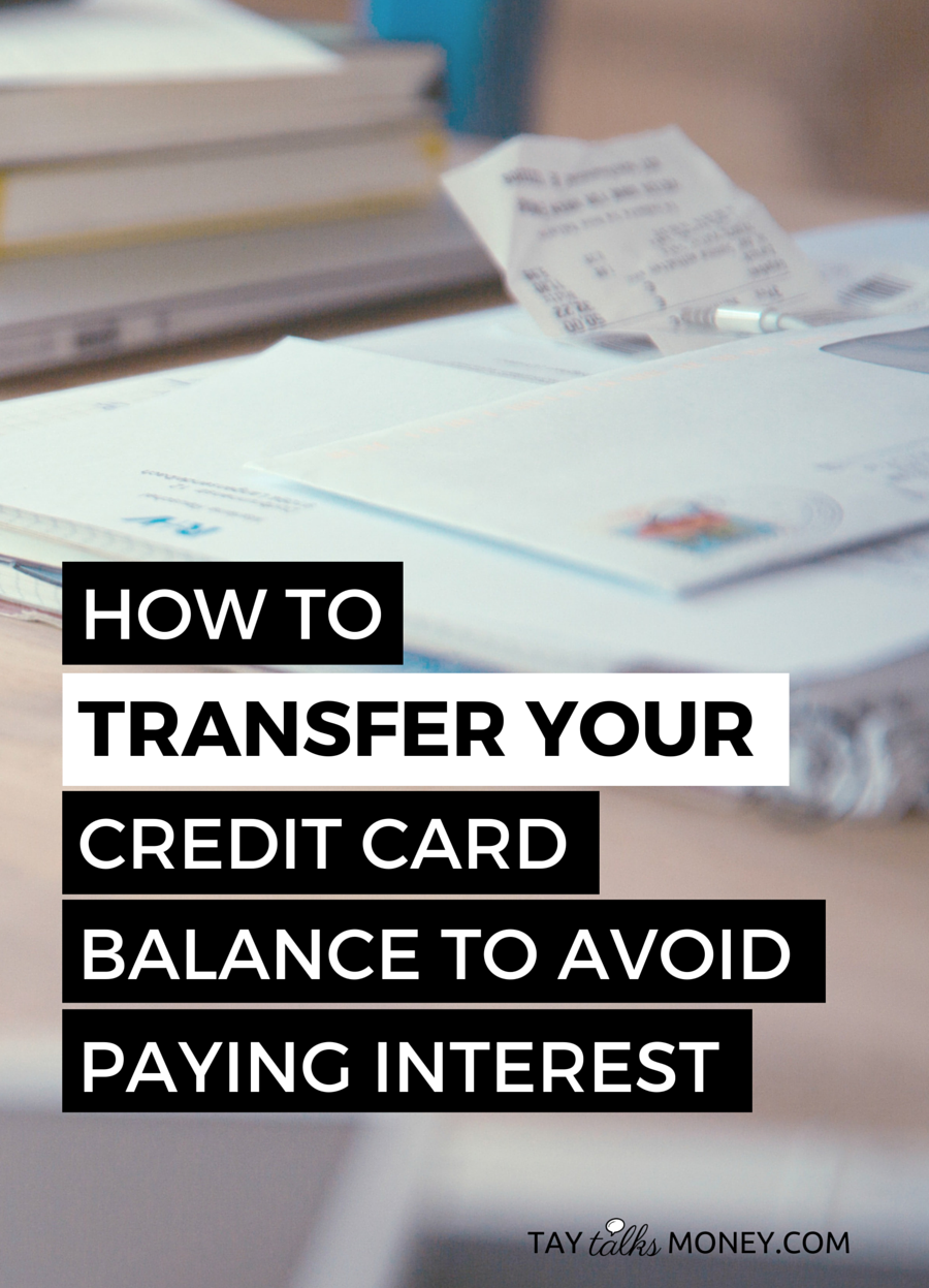 How To Transfer Your Credit Card Balance To Avoid Paying Interest Taytalksmoney Money Lifestyle And Productivity Credit Card Balance Balance Transfer Credit Cards Free Credit Card