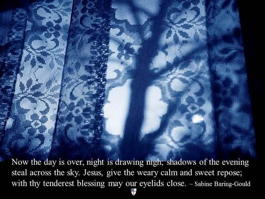 Now the day is over night is drawing near shadows