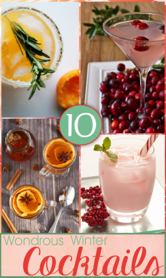 10 Wondrous Winter Cocktails to enjoy this holiday season!  Enjoy, relax and drink responsibly.