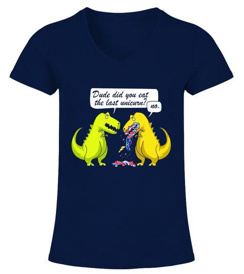 b4944a119 Funny Dinosaur Dude Did You Eat The Last Unicorn T rex Tee The Dude T-shirt