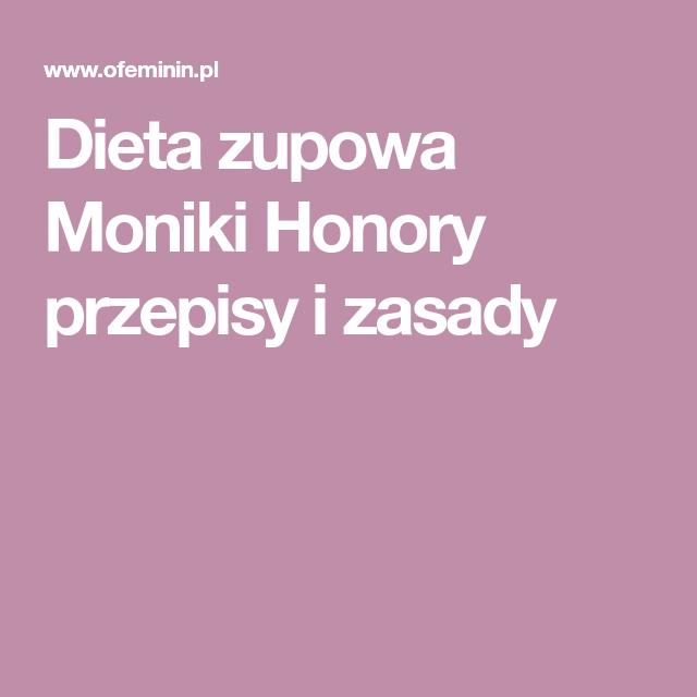 Dieta Zupowa Moniki Honory Przepisy I Zasady Zupomania I Monika