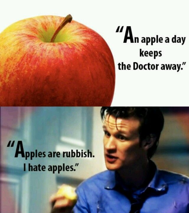 I hate apples and pears now. Thanks Doctor