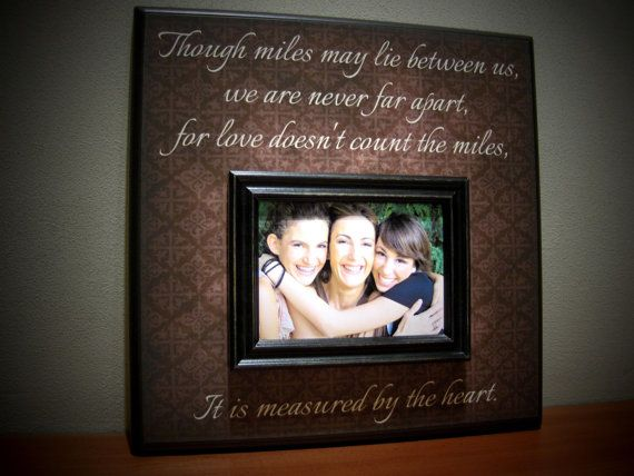 best friend sisters family bridesmaid maid of honor though miles may - Miss You Picture Frames