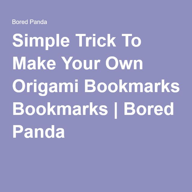 Photo of Simple Trick To Make Your Own Origami Bookmarks
