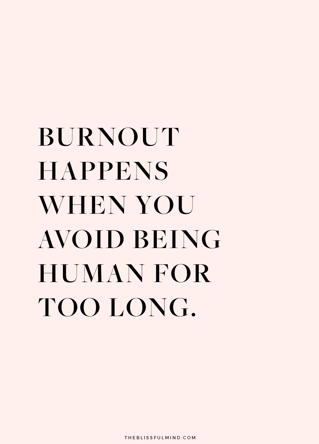 7 Signs of Burnout And What To Do About It - The Blissful Mind