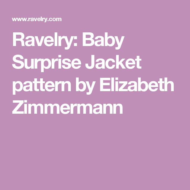Ravelry: Baby Surprise Jacket pattern by Elizabeth Zimmermann | Knit ...