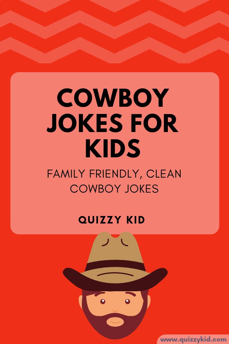 Cowboy Jokes Quizzy Kid Funny Jokes For Kids Cowboy Jokes Best Kid Jokes