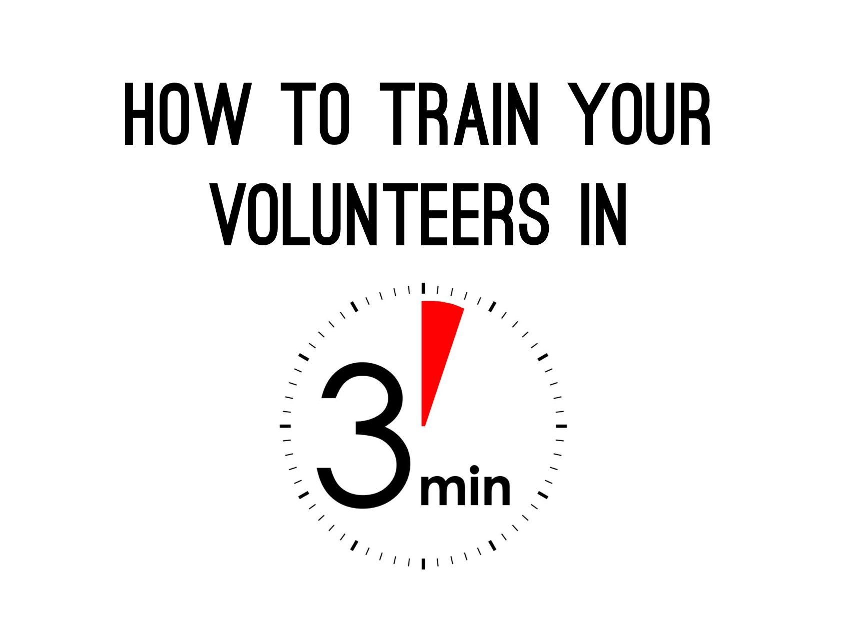 How to Train Your Volunteers in 3 MInutes ~ RELEVANT