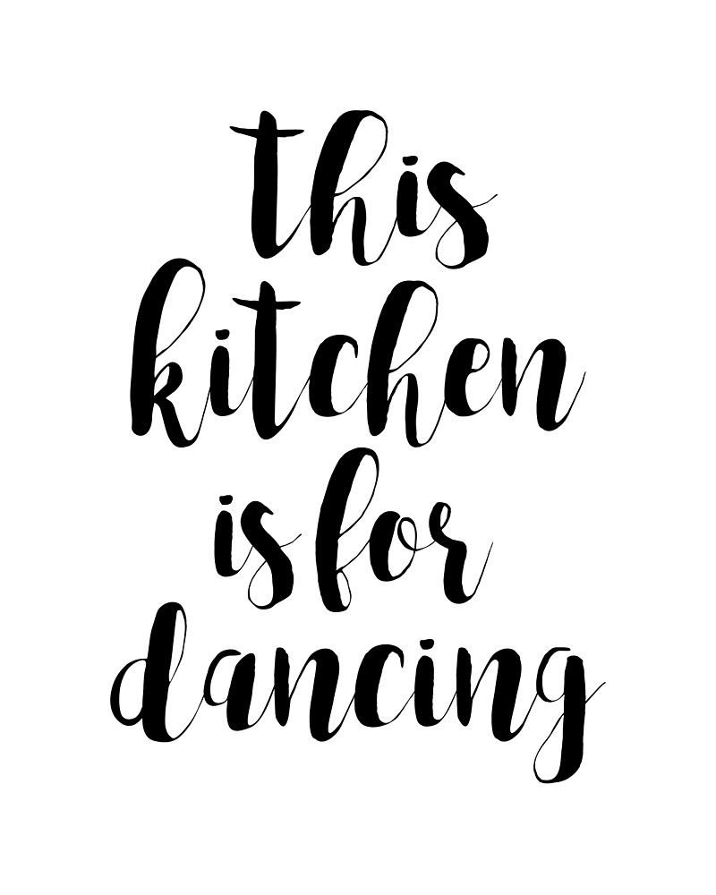 this kitchen is for dancing photographic print in 2020 kitchen quotes kitchen artwork on kitchen quotes printable id=38927
