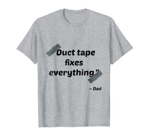 56fc99f0 Duct Tape Fixes Everything Dad T-shirt, Best Dad Quotes #fathersday  #fathersdaygift #giftfordad #giftforfathers