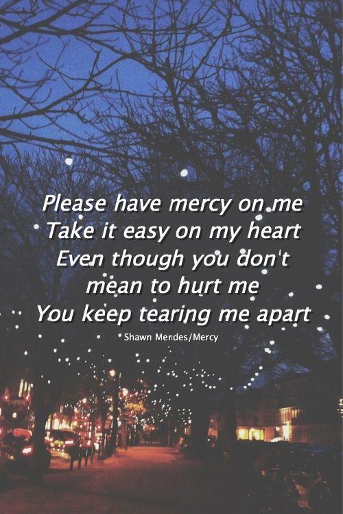 Mercy. Shawn Mendes   Tan solo son letras? Canciones <3 ...
