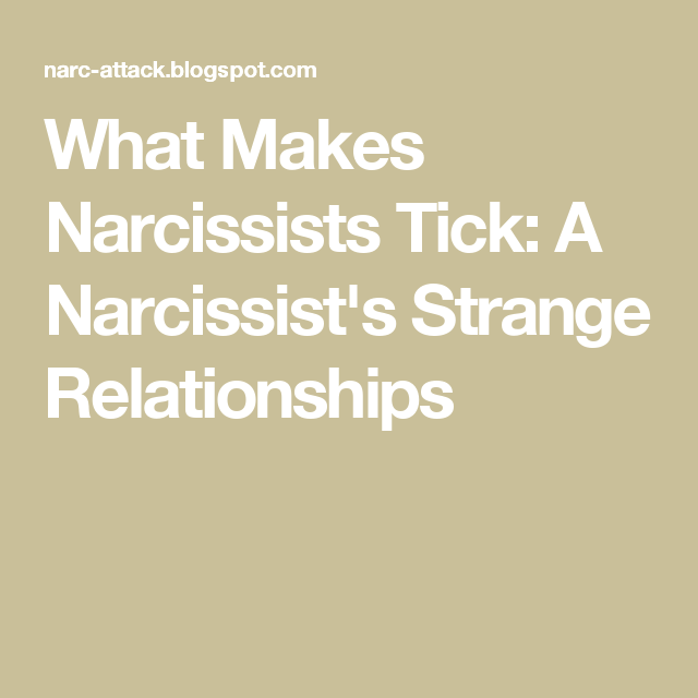 What makes a narcissist tick
