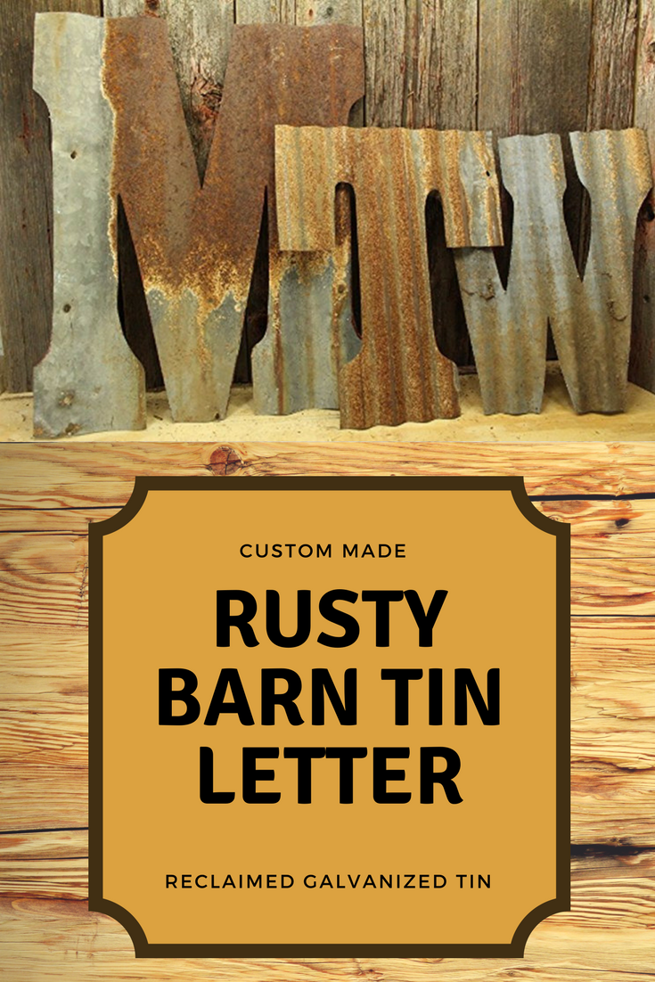 Love this galvanized metal with rust. Rusty Barn Tin Letter Custom ...