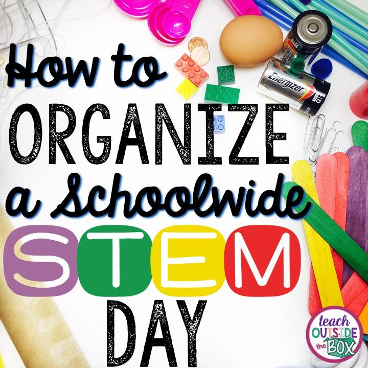 How to Organize a Schoolwide STEM Day - Teach Outside the Box