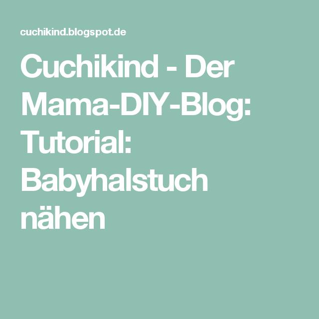 Cuchikind - Der Mama-DIY-Blog: Tutorial: Babyhalstuch nähen