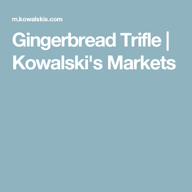 Gingerbread Trifle | Kowalski's Markets