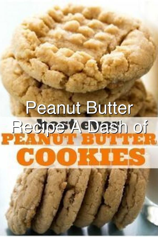 Peanut Butter Cookie Recipe A Dash of Sanity#638