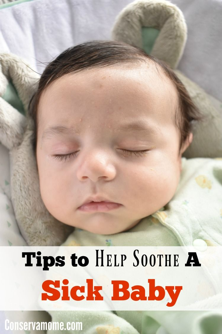 Tips To Help Soothe A Sick Baby Sick baby, Baby advice