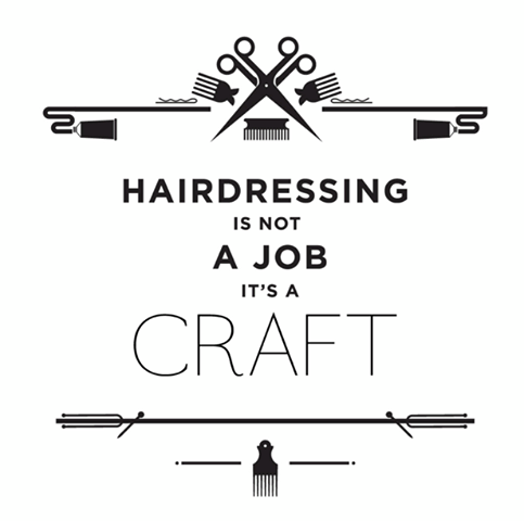 #Hairdressing is not a job, it's a craft. #Hairstylist #Quotes #Behindthechair #hairstylistquotes