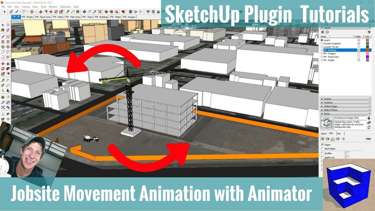 Creating A Moving Construction Jobsite Animation In Sketchup With Animator Extension Tutorial The Sketchup Essentials Tutorial Jobsite Construction