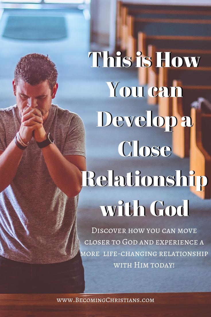 e39d57f2238695a127be2b5103433c9c - How Do I Get A Closer Relationship To God