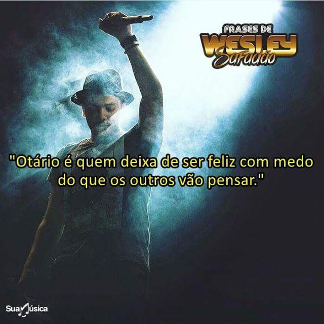 50 Frases Mais Famosas De Wesley Safadão Frases Frases E 21st