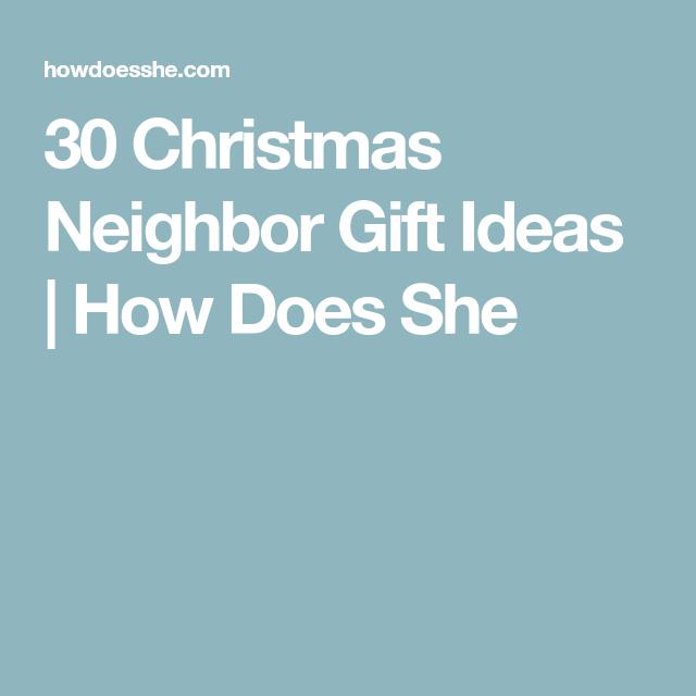 30 Christmas Neighbor Gift Ideas   How Does She
