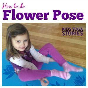 how to practice flower pose  yoga for kids kids yoga