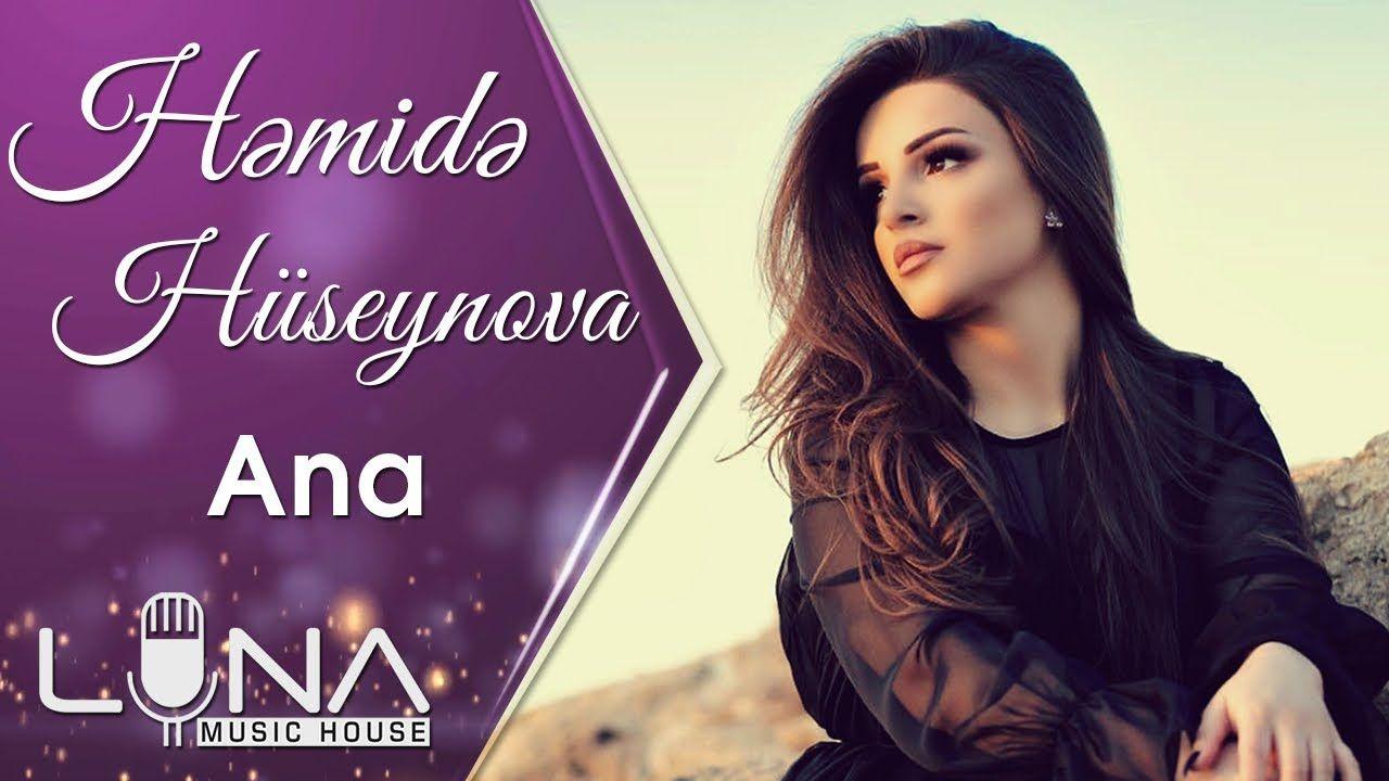 Hemide Huseynova Men Anami Isteyirem Mp3 Yukle Music Videos Music Ti Music