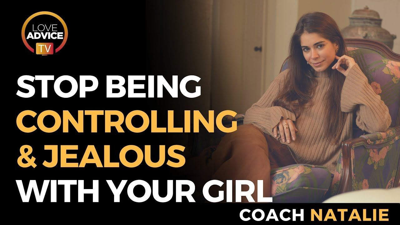 How to stop being controlling and jealous dont push