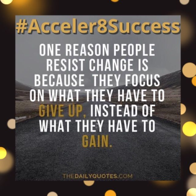 If you want to change, you must be willing to be uncomfortable. #Acceler8Success