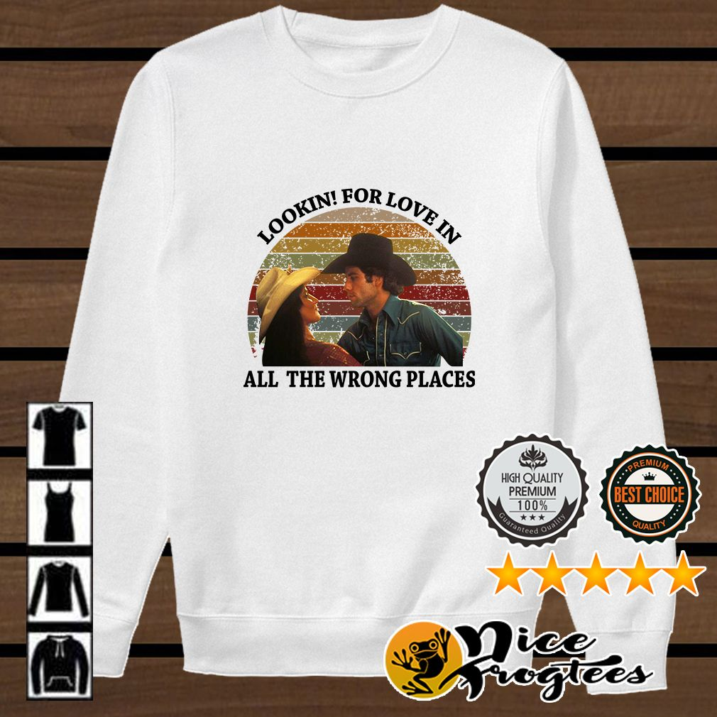 260d66561 Urban Cowboy lookin for love in all the wrong places retro shirt ...