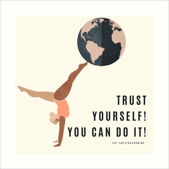 Trust Your Self You Can Do It | Yoga Stretch Globe World Self Empowerment Feminist Feminism Girl Power Art Print by valourineart