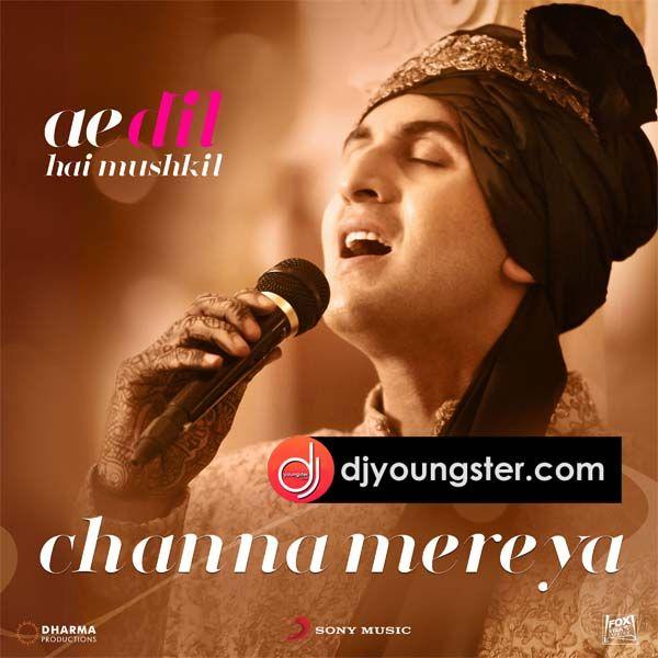 Channa Mereya Arijit Singh Ae Dil Hai Mushkil Download Mp3
