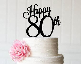80th Birthday Cake Topper Happy For Decorations