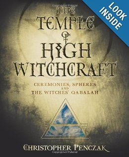 The Temple of High Witchcraft: Ceremonies, Spheres and The Witches' Qabalah (Penczak Temple Series): Christopher Penczak: 9780738711652: Amazon.com: Books