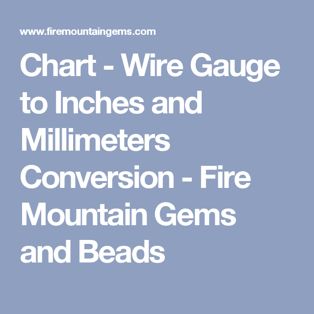 Chart wire gauge to inches and millimeters conversion fire chart wire gauge to inches and millimeters conversion fire mountain gems and greentooth Images