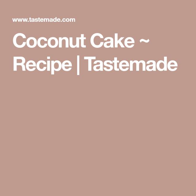 Coconut Cake ~ Recipe | Tastemade