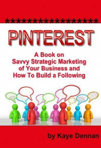 Pinterest: A Book on Savvy Strategic Marketing of Your Business and How to Build a Following (Home Based Business), http://www.amazon.com/dp/B00FWQXSTW/ref=cm_sw_r_pi_awdm_a6JTtb0N760JT