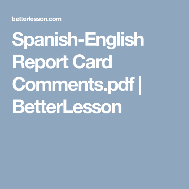 SpanishEnglish Report Card CommentsPdf  Betterlesson  Report