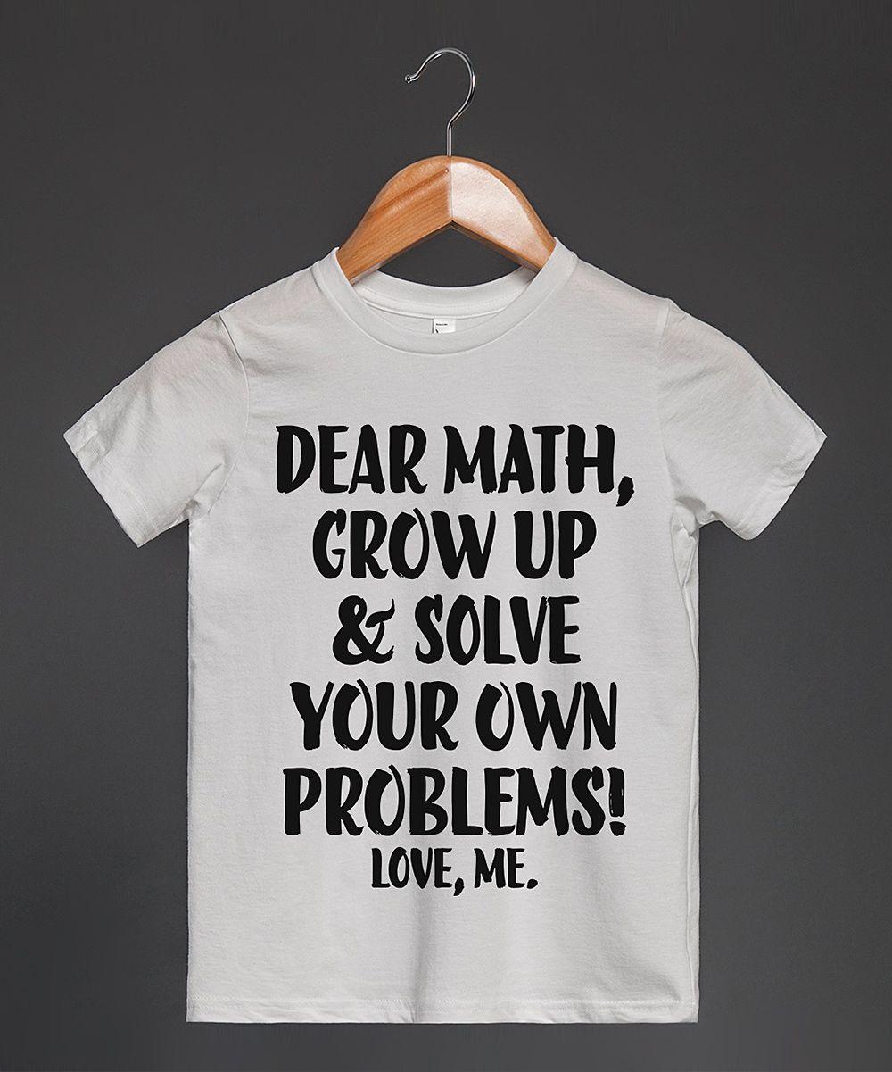 White 'Dear Math' Tee - Toddler & Kids | zulily